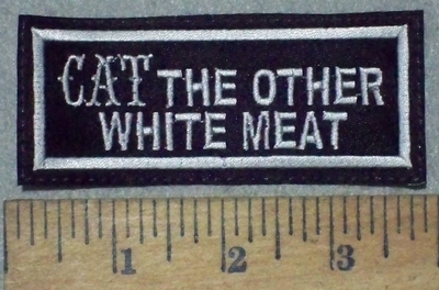 119 L - CAT THE OTHER WHITE MEAT - EMBROIDERY PATCH