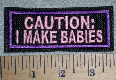 2746 L - CAUTION: I Make Babies - Pink - Embroidery Patch