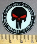 3096 C - God  Will Judge Our Enemies- We'll Arrange The Meeting - Punisher - Lazer Cut PVC Patch - Round - Velcro Backing - Embroidery Patch