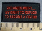 380 S - 2nd Amendment - My Right To Refuse To Become A Victim! - Red - Embroidery Patch