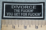 2981 L - DIVORCE - The Fuckin You Get For Fuckin - Embroidery Patch