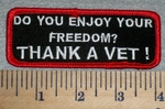 2618 W - Do You Enjoy Your Freedom? Thank A Vet! - Embroidery Patch