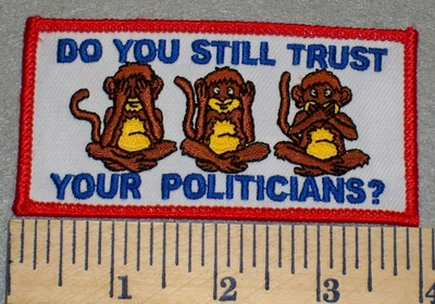 2392 W - Do You Still Trust Your Politicians? - Embroidery Patch
