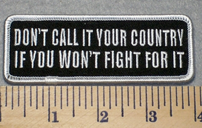 2300 G - Don't Call It Your Country If You Won't Fight  For It - Embroidery Patch