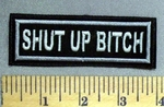 2591 L -Shut Up Bitch - Embroidery Patch