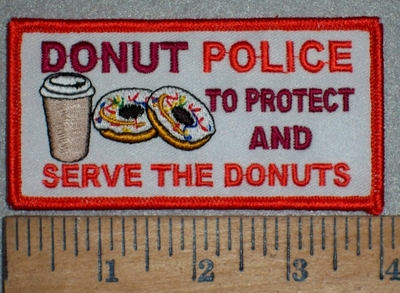 3533 W - DONUT POLICE - To Protect And Serve The Donuts - Embroidery Patch