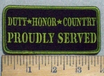 3548 G - Duty - Honor -Country - Proudly Served - Army green - Embroidery Patch
