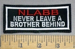 593 L - NLABB - Never Leave A Brother Behind - Embroidery Patch
