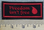2886 L - Freedom Isn't Free - With Drop Of  Blood  - Embroidery Patch