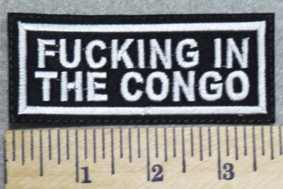 2951 L - Fucking In The Congo - Embroidery Patch