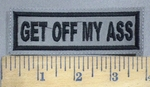 864 L - Get Off My Ass -  Embroidery Patch