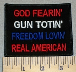 2386 W  - God Fearin' Gun Totin' Freedom Lovin' Real American - Embroidery Patch