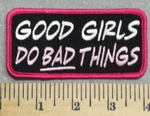 2972 G - Good Girls Do BAD Things - Embroidery Patch