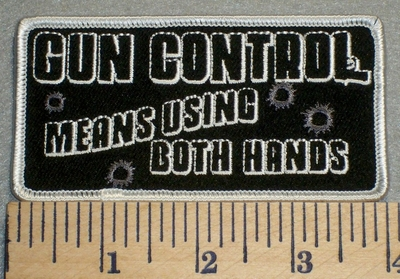 2482 G - Gun Control Means Using Both Hands - Embroidery Patch