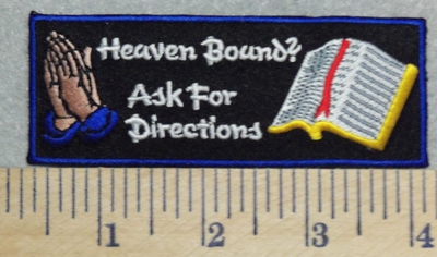 2909 W - Heaven Bound? Ask For Directions - Praying hands And Bible - Embroidery Patch