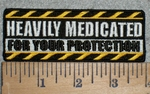 3221 G - Heavily Medicated For Your Protection - Embroidery Patch