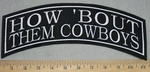 3495 L - How 'Bout Them Cowboys - Top Rocker - Embroidery Patch- All Teams Available