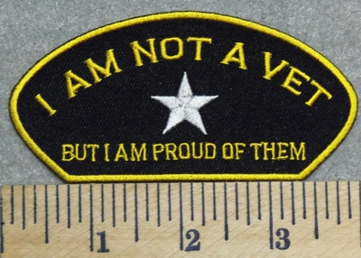 2908 G - I Am Not A Vet - But I Am Proud Of Them - Embroidery Patch