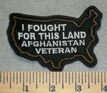 2440 L - I Fought For This Land - Afghanistan Veteran - Outline Of USA - Embroidery Patch