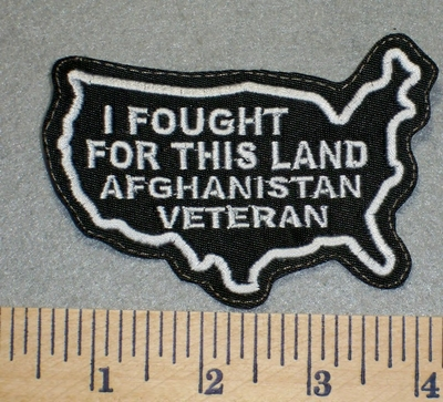 2436 L - I Fought For This Land - Afghanistan Veteran - Outline of USA - Embroidery Patch