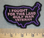 2433 L - I Fought For This Land - Gulf War Verteran - Outline Of USA - Pink Lettering - Embroidery Patch