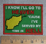 2816 W - I Know I'll Go To Heaven 'Cause I've Served My Time In Hell - Map Of  Afghanistan - Embroidery Patch