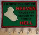 2798 W - I Know I'll Go To Heaven 'Cause I've Served My Time In Hell- Picture Of Iraq - Embroidery Patch