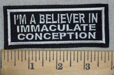 3441 L - I'm A Believer In Immaculate Conception - Embroidery Patch