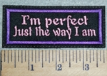3026 L - I'm Perfect Just The Way I am - Purple - Embroidery Patch