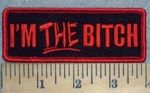 3267 G - I'm THE Bitch - Embroidery Patch