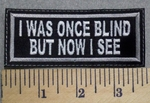2548 L - I Was Once Blind But Now I See- Embroidery Patch