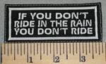 2396 L - If You Don't Ride In The Rain You Don't Ride - Embroidery Patch