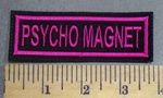 742 L - Psycho Magnet - Fushia Pink - Embroidery Patch