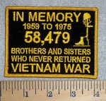 2800 W - In Memory 1959 To 1975 - 58,479 Brothers And Sisters Who Never Returned Vietnam War - Yellow - Embroidery Patch