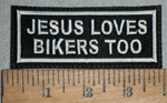 285 L - JESUS LOVES BIKERS TOO! PATCH