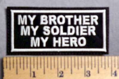 2019 L - My Brother - My Soldier - My Hero - Embroidery Patch