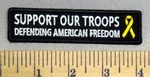 322 CP - SUPPORT OUR TROOPS - Defending American Freedom - Yellow Ribbon - Embroidery Patch