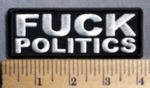 778 CP - FUCK Politics - Embroidery Patch