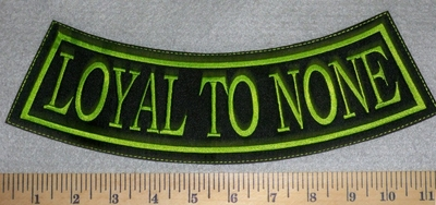 2592 L - Loyal To None - Bottom Rocker - Embroidery Patch