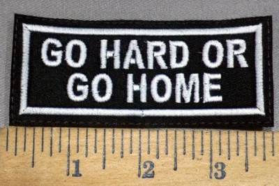 1297 L - Go Hard Or Go Home - Embroidery Patch