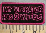 2470 G - My Vibrator Has 2 Wheels - Embroidery Patch