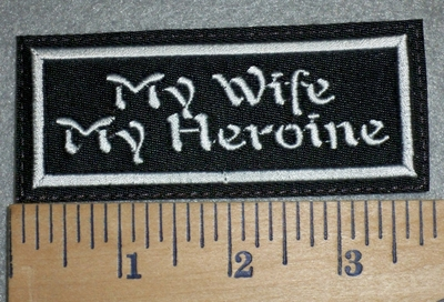 3394 L - My Wife - My Heroine - Embroidery Patch