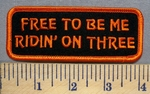 2540 S - Free To Be Me - Ridin On Three - Orange - Embroidery Patch