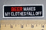 1302 S - BEER - Makes My Clothes Fall Off -  Embroidery Patch