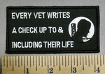 603 S - Every Vet Writes A Check Up To & Including Their Life - Embroidery Patch