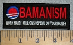 3191 W - Obamanism - Work Hard! Millions Depend On Your Money - Embroidery Patch