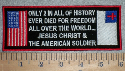3376 W - Only 2 In All Of History Ever Died For Freedom :American Flag And Christian Flag - Rectangle Patch - Embroidery Patch