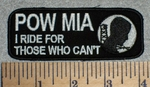 2627 R - POW MIA - I Ride For Those Who Can't - Embroidery Patch
