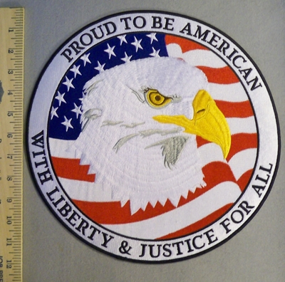 2350 W - discontinued  Proud To Be An American - American Flag With Eagle - Extra Large Round Back Patch - Embroidery Patch
