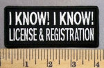 2894 CP - I Know! I Know! License And Registration - White - Embroidery Patch Embroidery Patch